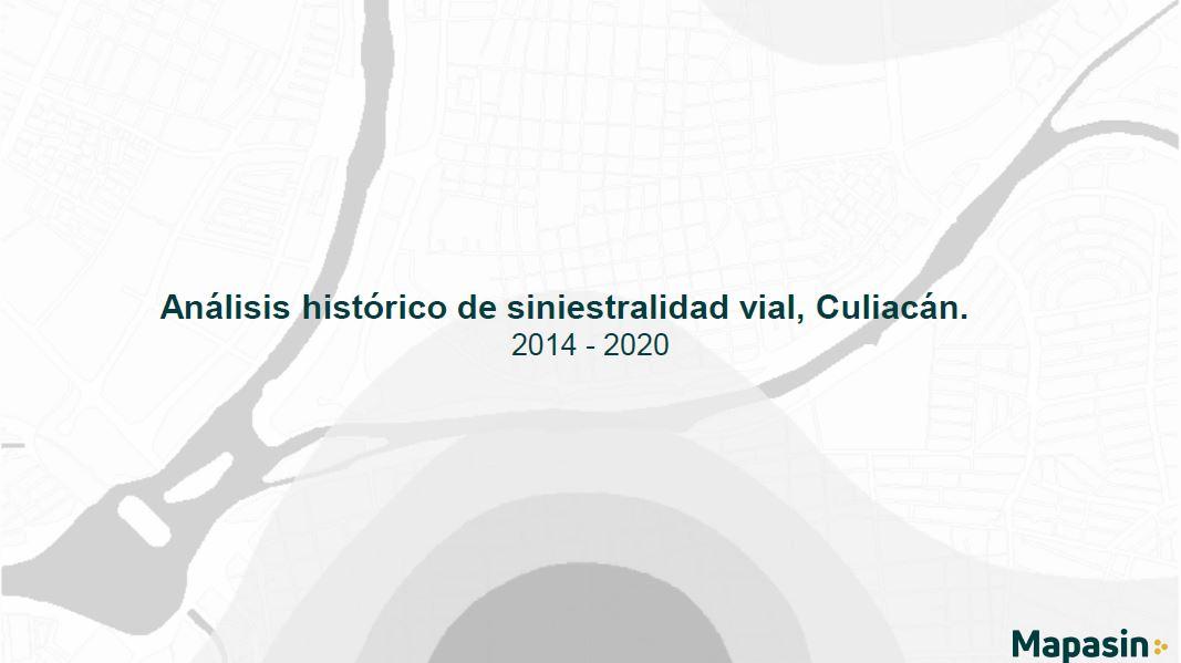 Análisis Histórico de Siniestralidad Vial Culiacán 2014 – 2020